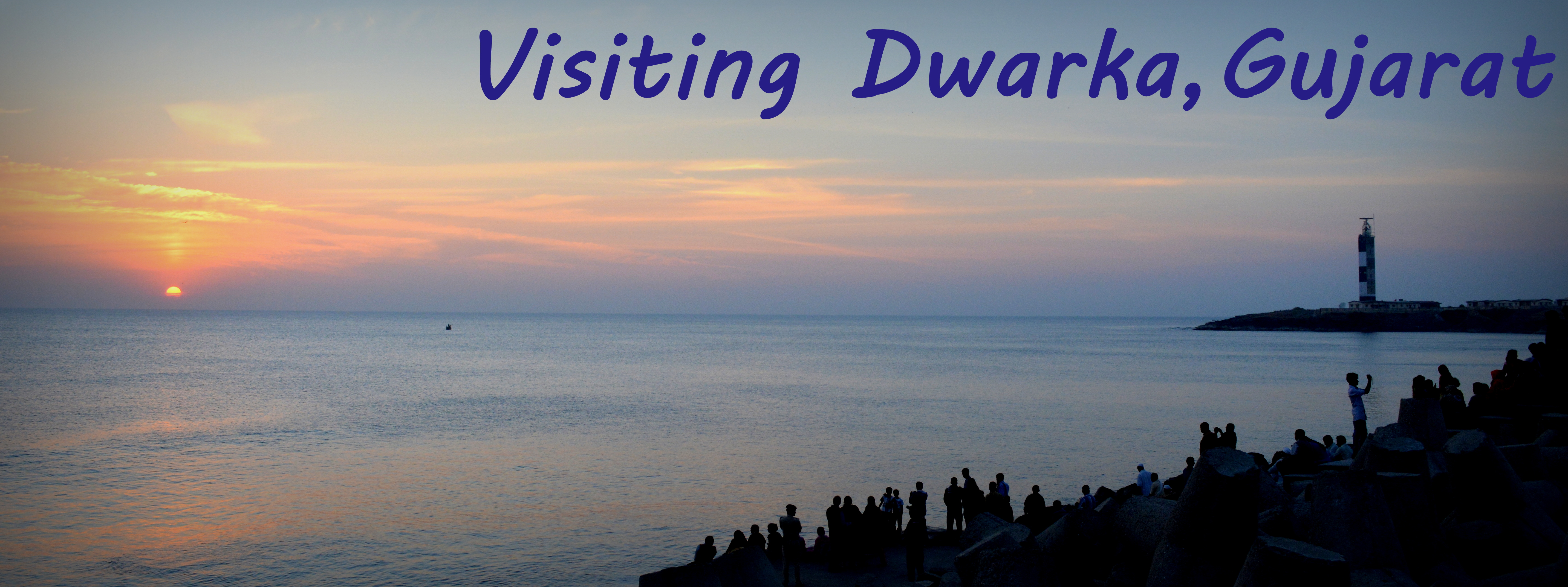 Visiting Dwarka, Gujarat
